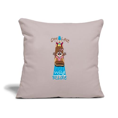 """One Last Wild Ride - Throw Pillow Cover 17.5"""" x 17.5"""""""