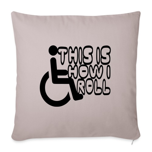 """This is how i rol. wheelchair fun, lul, humor - Throw Pillow Cover 17.5"""" x 17.5"""""""