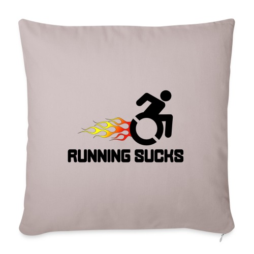 """Wheelchair users hate running they think it sucks - Throw Pillow Cover 17.5"""" x 17.5"""""""