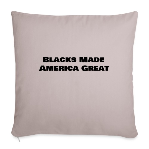 "(blacks_made_america) - Throw Pillow Cover 17.5"" x 17.5"""