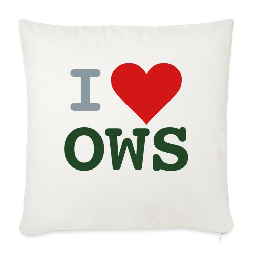 """I OWS - Throw Pillow Cover 17.5"""" x 17.5"""""""