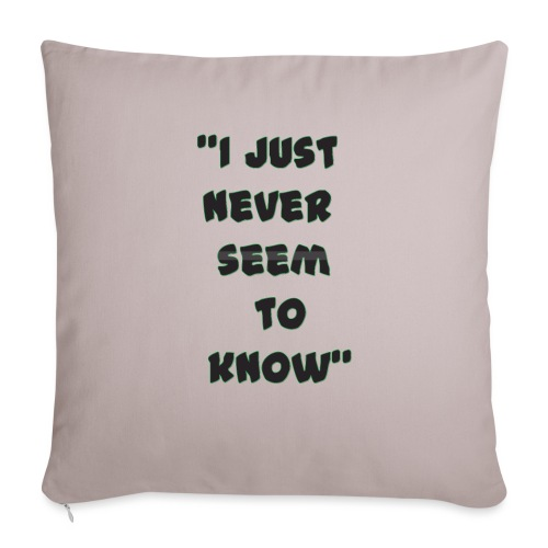 "know png - Throw Pillow Cover 17.5"" x 17.5"""