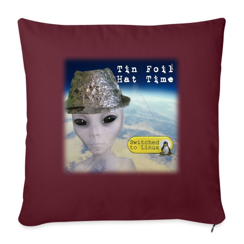 "Tin Foil Hat Time (Earth) - Throw Pillow Cover 17.5"" x 17.5"""