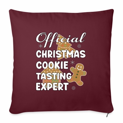 "Funny Official Christmas Cookie Tasting Expert. - Throw Pillow Cover 17.5"" x 17.5"""