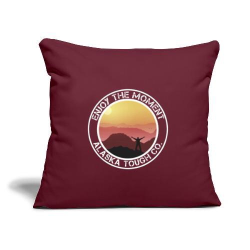 "Enjoy The Moment Alaska - Throw Pillow Cover 17.5"" x 17.5"""