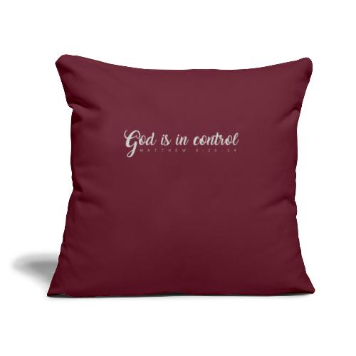 "God is in control - Matthew 6:25-34 - Throw Pillow Cover 17.5"" x 17.5"""
