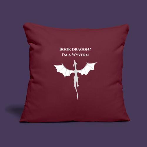 "Book dragon? I'm a Wyvern (white) - Throw Pillow Cover 17.5"" x 17.5"""