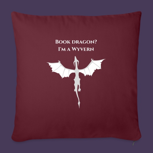 "Book dragon? I'm a Wyvern (white) - Throw Pillow Cover 17.5"" x 17.5"""