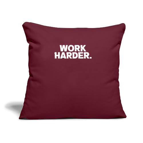 """Work Harder distressed logo - Throw Pillow Cover 17.5"""" x 17.5"""""""