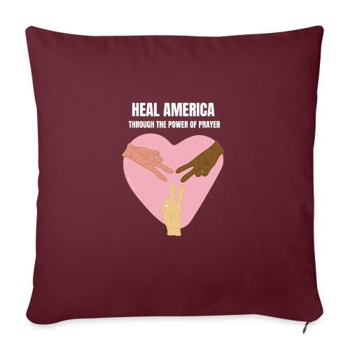 "Heal America Through the Power of Prayer - Throw Pillow Cover 17.5"" x 17.5"""