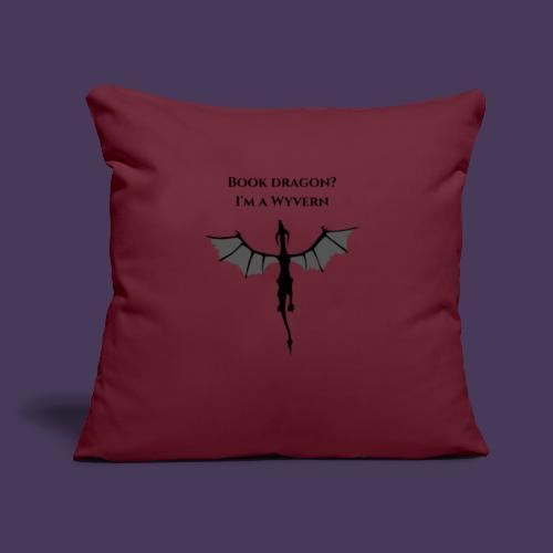 "Book Dragon? I'm a Wyvern (black) - Throw Pillow Cover 17.5"" x 17.5"""
