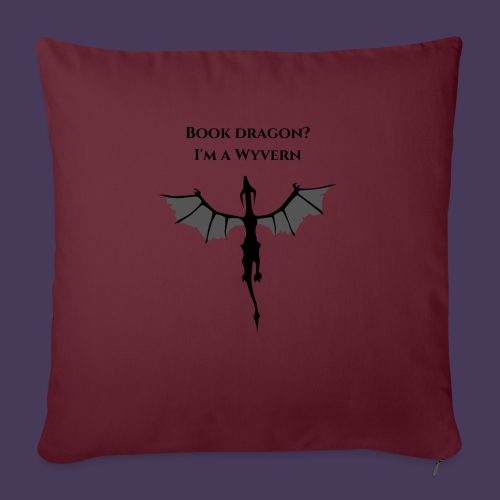"Book Dragon? I'm a Wyvern (black) - Throw Pillow Cover 17.5"" x 17.5"""