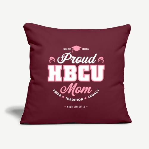 """Proud HBCU Mom - Throw Pillow Cover 17.5"""" x 17.5"""""""