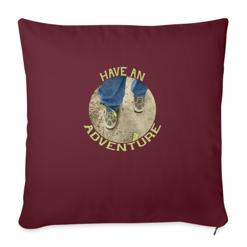 "Have an Adventure - Throw Pillow Cover 17.5"" x 17.5"""