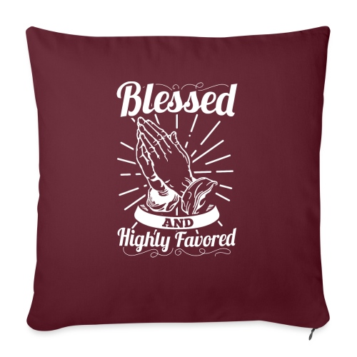 """Blessed And Highly Favored (Alt. White Letters) - Throw Pillow Cover 17.5"""" x 17.5"""""""