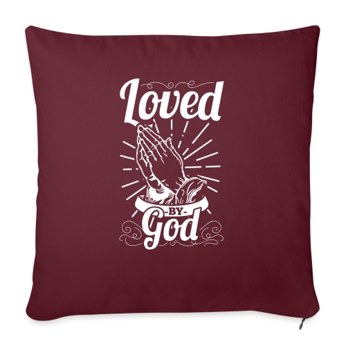 """Loved By God (White Letters) - Throw Pillow Cover 17.5"""" x 17.5"""""""