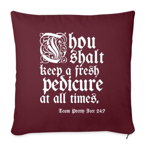 """Thou shalt keep a fresh pedi... - Throw Pillow Cover 17.5"""" x 17.5"""""""