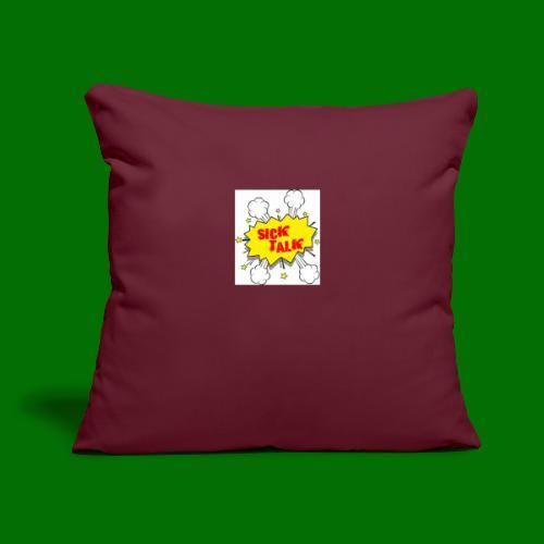 "Sick Talk - Throw Pillow Cover 17.5"" x 17.5"""