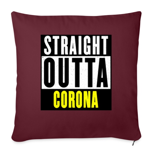 "Straight Outta Corona - Throw Pillow Cover 17.5"" x 17.5"""
