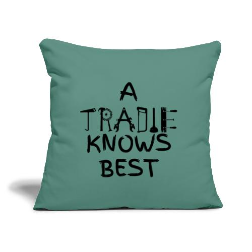 """A Tradie knows best - Throw Pillow Cover 17.5"""" x 17.5"""""""