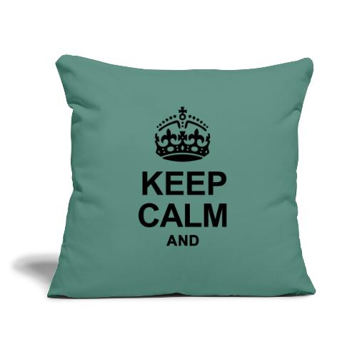 """KEEP CALM AND... WRITE YOUR TEXT - Throw Pillow Cover 17.5"""" x 17.5"""""""