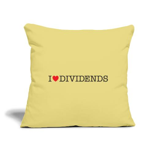 """I love dividends - Throw Pillow Cover 17.5"""" x 17.5"""""""