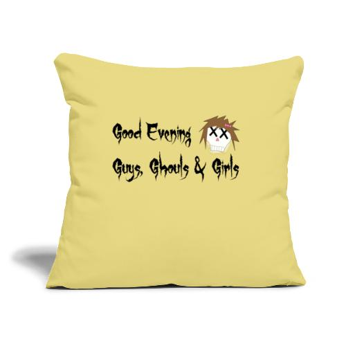 """Good Evening Guys Ghouls & Girls catchphrase - Throw Pillow Cover 17.5"""" x 17.5"""""""