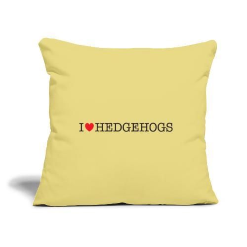 """I Love Hedgehogs - Throw Pillow Cover 17.5"""" x 17.5"""""""