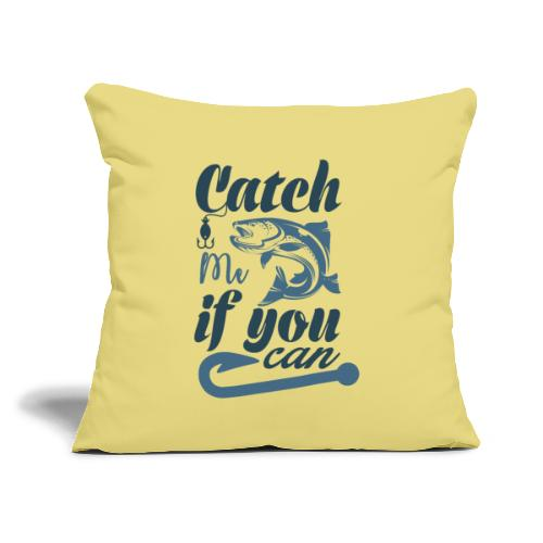 """Catch me if you can - Throw Pillow Cover 17.5"""" x 17.5"""""""