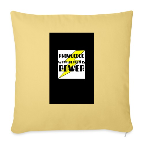 """KNOWLEDGE WITH ACTION IS POWER! - Throw Pillow Cover 17.5"""" x 17.5"""""""
