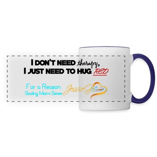I don't need therapy FAR - Panoramic Mug