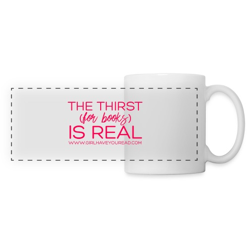 Thirst Is Real - Panoramic Mug
