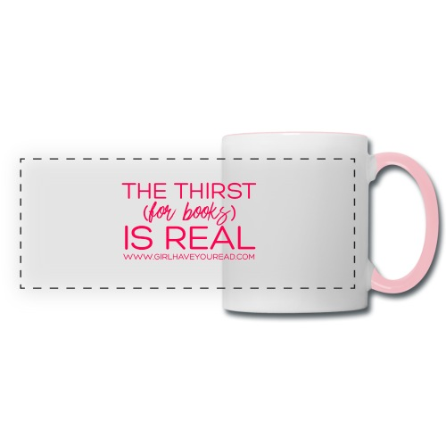 Thirst Is Real - Panoramic Mug