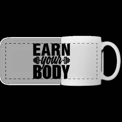 Earn your body - Panoramic Mug