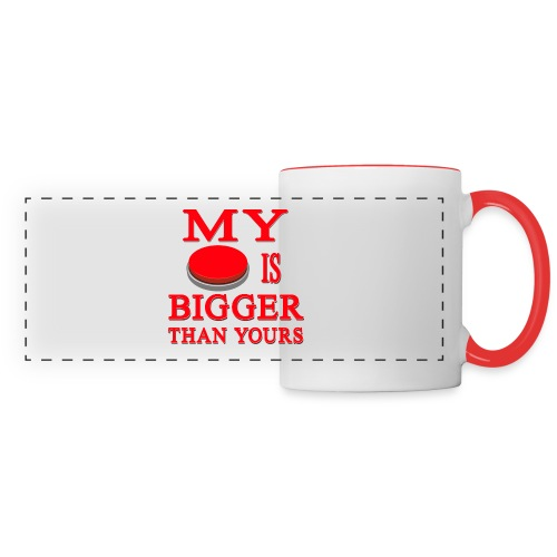 My Button Is Bigger Than Yours - Panoramic Mug