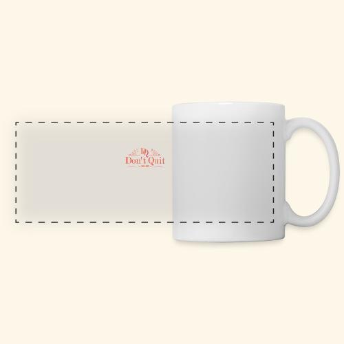 DON'T QUIT #3 - Panoramic Mug