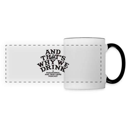 And That's Why We Drink OG Logo - Panoramic Mug