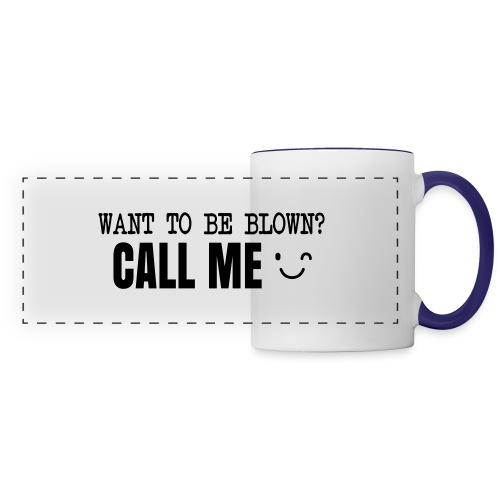 Want To Be Blown? Call Me T-shirt - Panoramic Mug