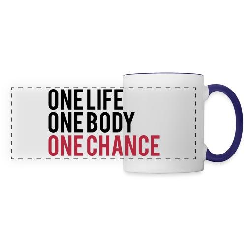 One Life One Body One Chance - Panoramic Mug
