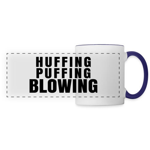Huffing, Puffing and Blowing T-Shirt - Panoramic Mug