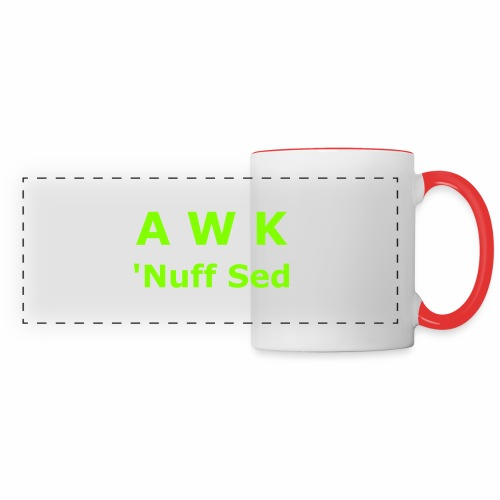 Awk. 'Nuff Sed - Panoramic Mug