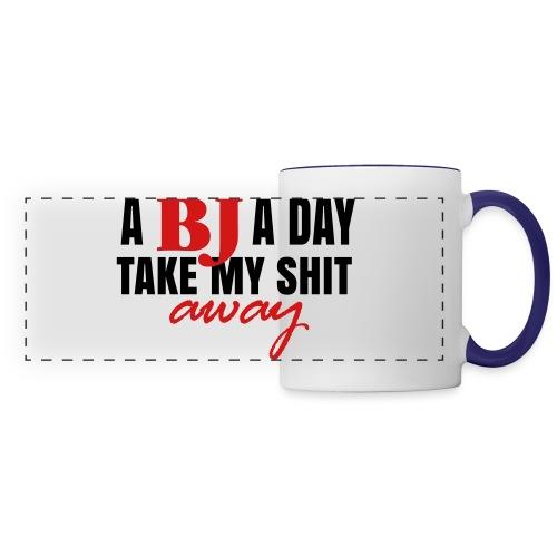 A BJ a day take my shit away T-Shirt - Panoramic Mug