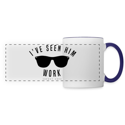 I've Seen Him Work - Panoramic Mug