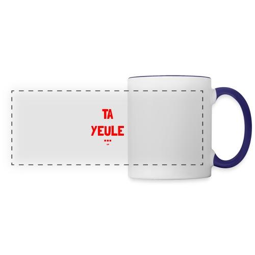 TA YEULE ... SVP - Panoramic Mug