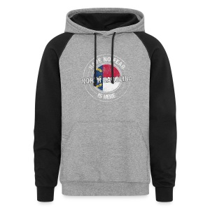 Have No Fear North Carolina Is Here - Colorblock Hoodie