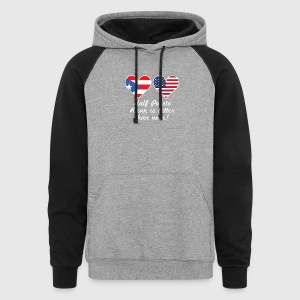 Half Puerto Rican Is Better Than None - Colorblock Hoodie