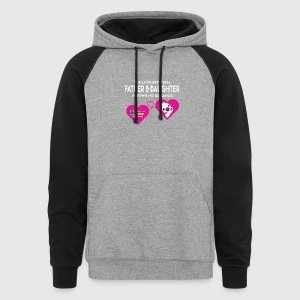 The Love Between Father & Daughter T Shirt - Colorblock Hoodie