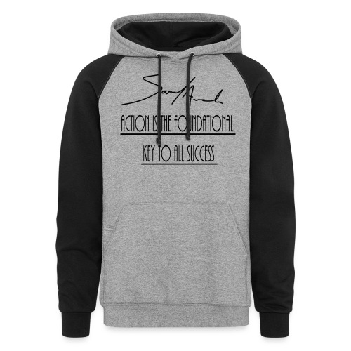 Action is the foundational key to all success - Colorblock Hoodie