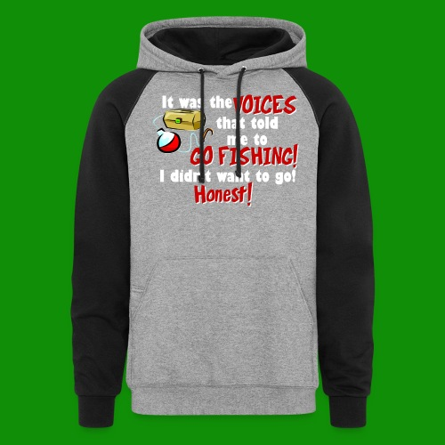 Voices Told Me to Go Fishing - Unisex Colorblock Hoodie