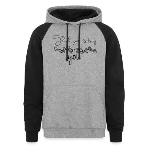 Thank you for being you (black) - Colorblock Hoodie